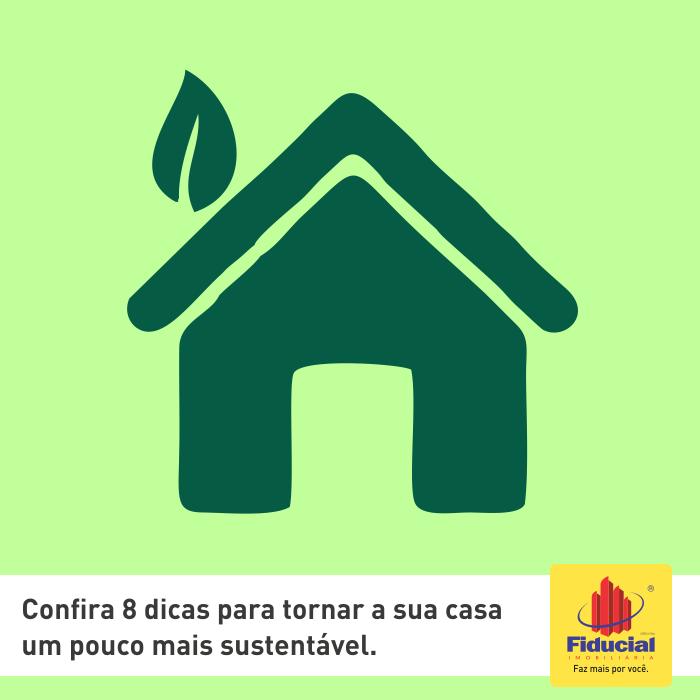 Confira 8 dicas para tornar a sua casa um pouco mais sustentável