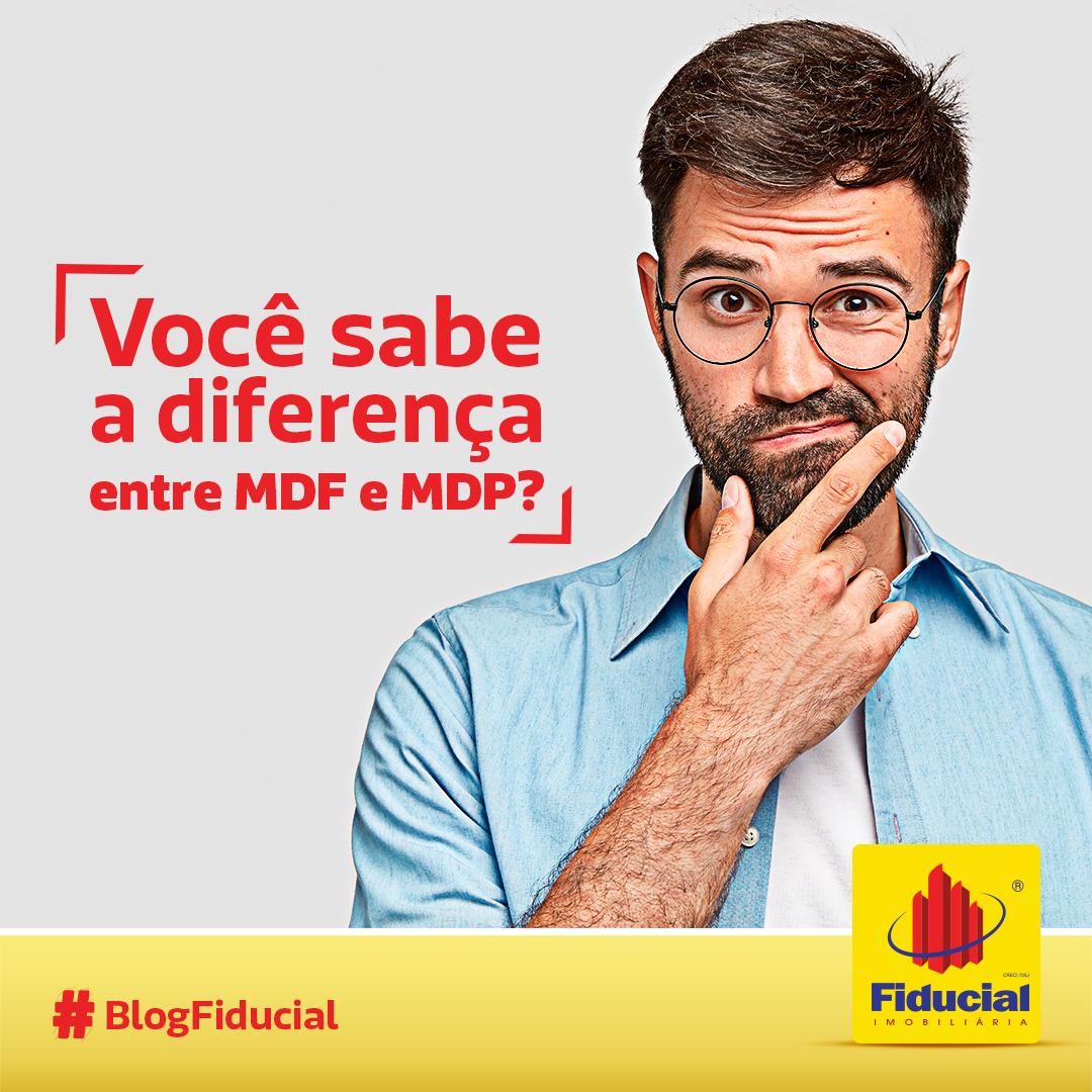 Você sabe a diferença entre MDF e MDP?