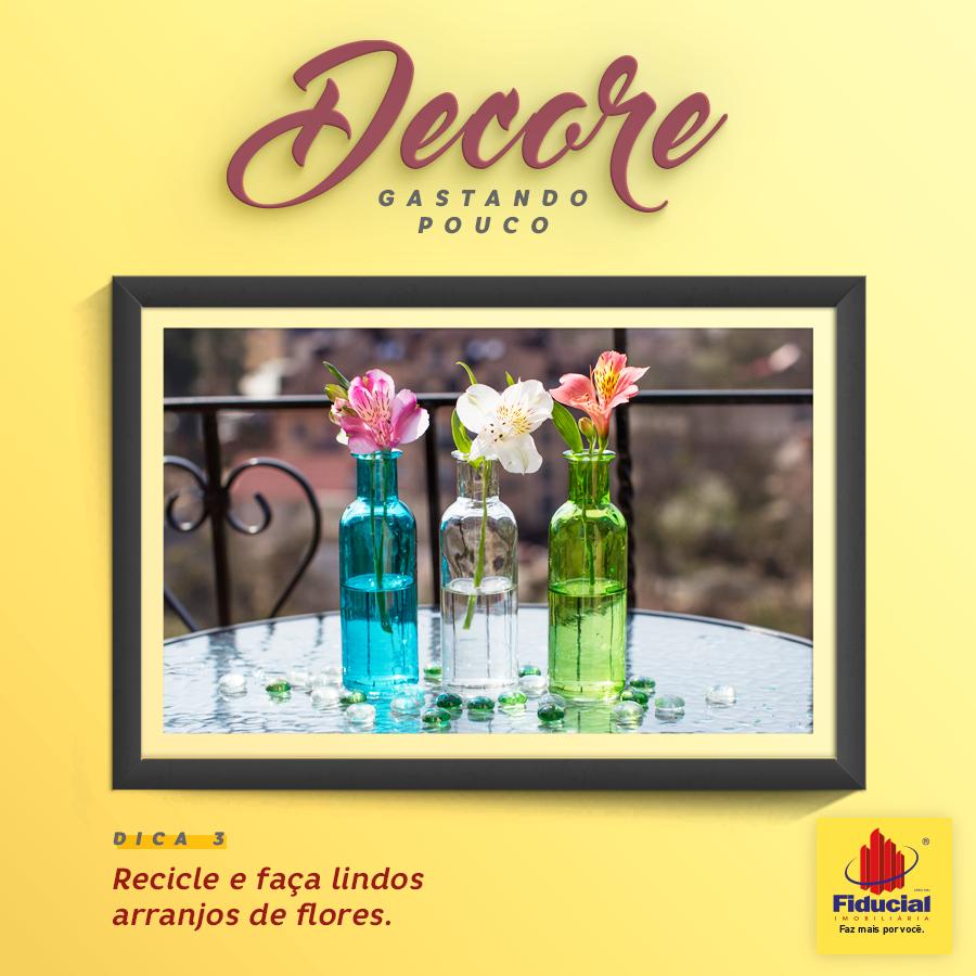 Dica de Decoração: Recicle e faça lindos arranjos de flores